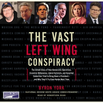 The Vast Left Wing Conspiracy audiobook by Byron York