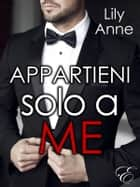 Appartieni solo a me ebook by Lily Anne