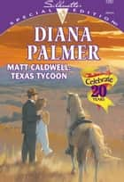 Matt Caldwell: Texas Tycoon (Mills & Boon Cherish) ebook by Diana Palmer