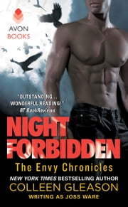 Night Forbidden - Envy Chronicles, Book 5 ebook by Joss Ware,Colleen Gleason