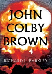 John Colby Brown ebook by Richard L. Barkley