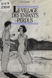 Le Village des enfants perdus ebook by Louise-Noëlle Lavolle