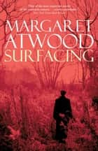 Surfacing ebook by Margaret Atwood