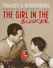 The Girl In The Bunker ebook by Tracey S. Rosenberg