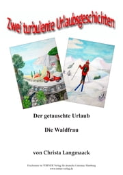 2 turbulente Urlaubsgeschichten ebook by Christa Langmaack