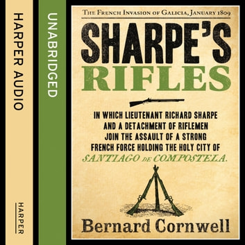 Sharpe's Rifles: The French Invasion of Galicia, January 1809 (The Sharpe Series, Book 6) audiobook by Bernard Cornwell