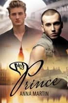 My Prince ebook by Anna Martin
