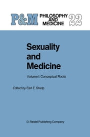 Sexuality and Medicine - Volume I: Conceptual Roots ebook by E.E. Shelp