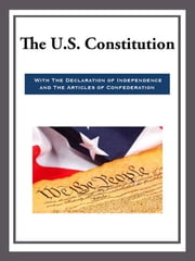 The US Constitution with the Declaration of Independence and the Articles of Confede ebook by Various