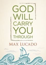 God Will Carry You Through ebook by Max Lucado