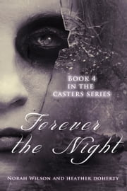 Forever the Night ebook by Norah Wilson,Heather Doherty