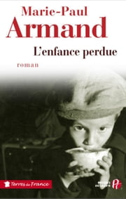 L'enfance perdue eBook by Marie-Paul ARMAND
