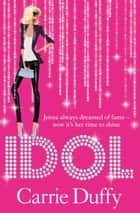 Idol eBook by Carrie Duffy