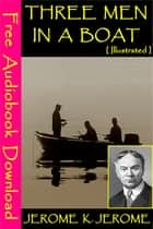 Three Men in a Boat [ Illustrated ] - [ Free Audiobooks Download ] ebook by Jerome K. Jerome