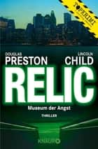 Relic - Museum der Angst ebook by Douglas Preston, Lincoln Child