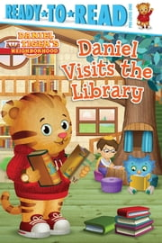 Daniel Visits the Library - with audio recording ebook by Maggie Testa,Jason Fruchter