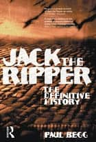 Jack the Ripper - The Definitive History ebook by Paul Begg