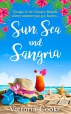 Sun, Sea and Sangria ebook by Victoria Cooke