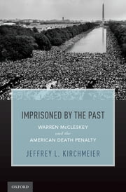 Imprisoned by the Past - Warren McCleskey and the American Death Penalty ebook by Prof. Jeffrey L. Kirchmeier