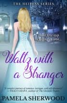 Waltz with a Stranger ebook by Pamela Sherwood