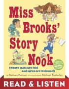 Miss Brooks' Story Nook (where tales are told and ogres are welcome): Read & Listen Edition ebook by Barbara Bottner, Michael Emberley