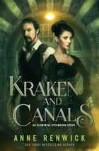 Kraken and Canals - An Elemental Steampunk Story ebook by Anne Renwick