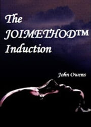 JOIMETHOD HYPNOSIS: A HEALER'S WAY INDUCTION SCRIPT ebook by John Owens