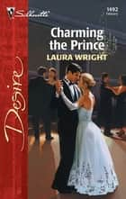 Charming the Prince ebook by Laura Wright