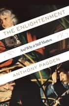 The Enlightenment ebook by Anthony Pagden
