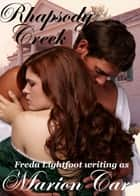 Rhapsody Creek ebook by Freda Lightfoot
