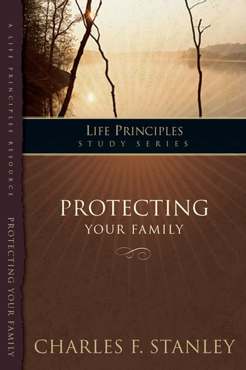 Protecting Your Family ebook by Charles F. Stanley