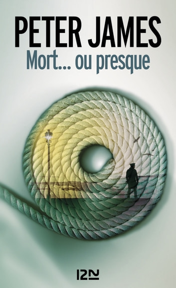 Mort... ou presque ebook by Peter JAMES