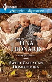 Sweet Callahan Homecoming ebook by Tina Leonard