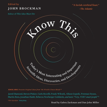 Know This - Today's Most Interesting and Important Scientific Ideas, Discoveries, and Developments audiobook by John Brockman