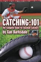 CATCHING-101 ebook by Xan Barksdale