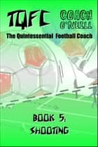 TQFC Book 5: Shooting ebook by Coach O'Neill