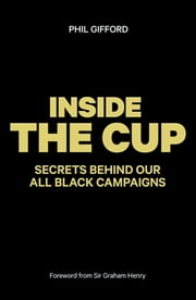 Inside the Cup ebook by Phil Gifford