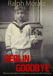 Berlin Goodbye ebook by Ralph Moratz