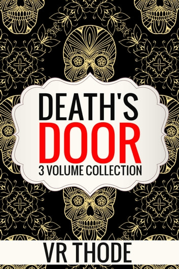 Death's Door - Complete 3-Volume Collection ebook by VR Thode