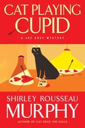 Cat Playing Cupid - A Joe Grey Mystery ebook by Shirley Rousseau Murphy
