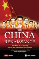 The China Renaissance ebook by the writers,artists and editors of the South China Morning Post,Jonathan Sharp