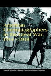 American Cinematographers in the Great War, 1914-1918 ebook by