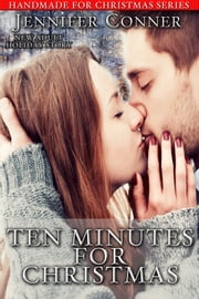Ten Minutes for Christmas ebook by Jennifer Conner