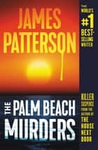 The Palm Beach Murders ebook by James Patterson