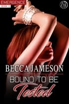 Bound to be Tested ebook by Becca Jameson