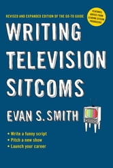 Writing Television Sitcoms (revised) ebook by Evan S. Smith