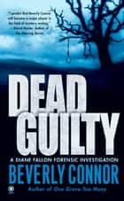 Dead Guilty ebook by Beverly Connor