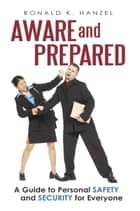 Aware and Prepared ebook by Ronald K. Hanzel