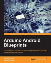 Arduino Android Blueprints ebook by Marco Schwartz,Stefan Buttigieg