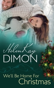 We'll Be Home for Christmas ebook by HelenKay Dimon